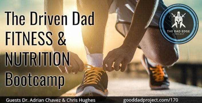 The Driven Dad Fitness and Nutrition Bootcamp