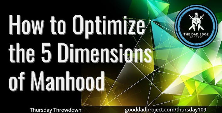How to Optimize the 5 Dimensions of Manhood