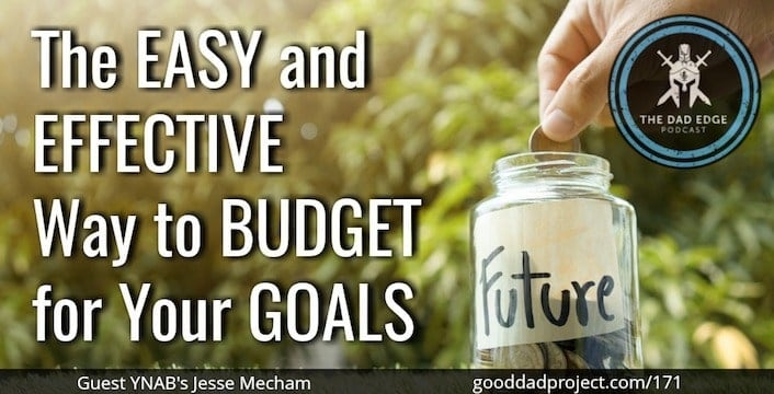The Easy and Effective Way to Budget for Your Goals with Jesse Mecham