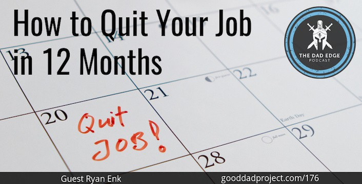 How to Quit Your Job in 12 Months with Ryan Enk