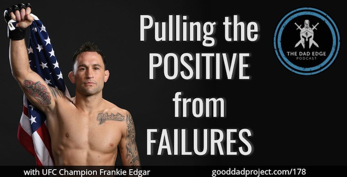 Pulling the Positive from Failures with UFC Champion Frankie Edgar