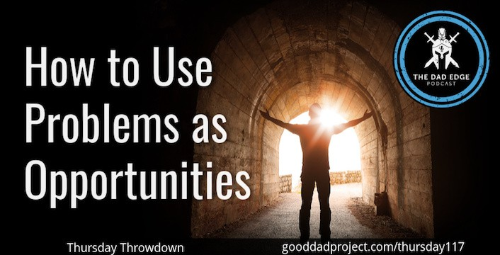 How to Use Problems as Opportunities