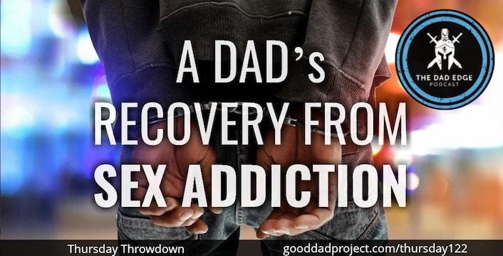 A Dad's Recovery from Sex Addiction