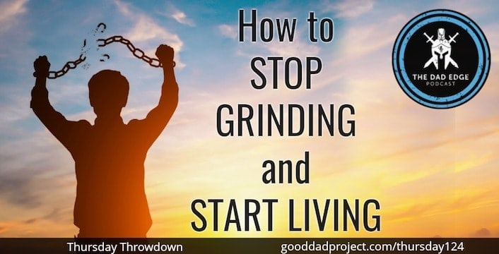 How to Stop Grinding and Start Living