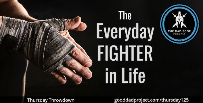 The Everyday Fighter in Life