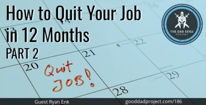 How to Quit Your Job in 12 Months Part 2 with Ryan Enk