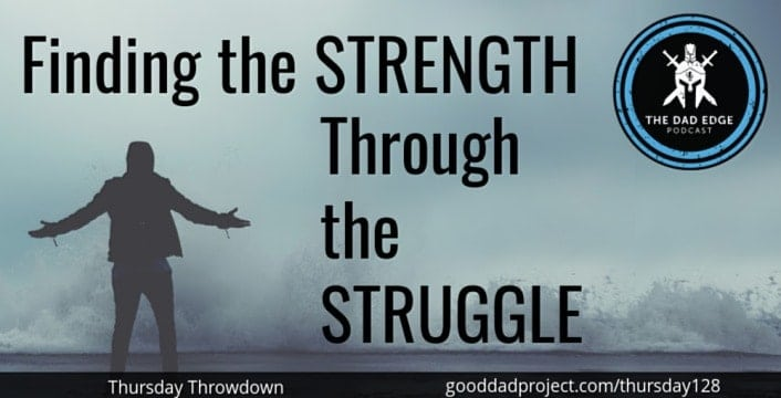 Finding the Strength Through the Struggle
