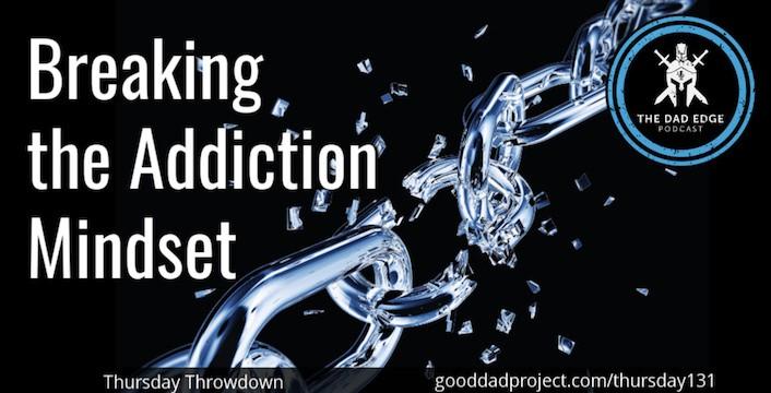 Breaking the Addiction Mindset