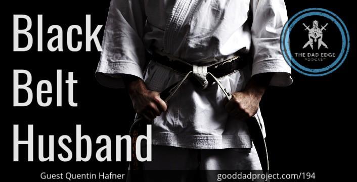 Black Belt Husband with Quentin Hafner