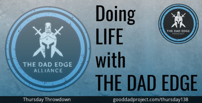 Doing Life with The Dad Edge