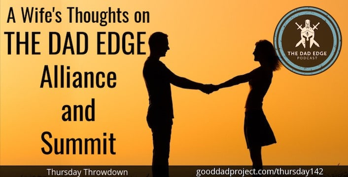 A Wife's Thoughts on The Dad Edge Alliance and Summit