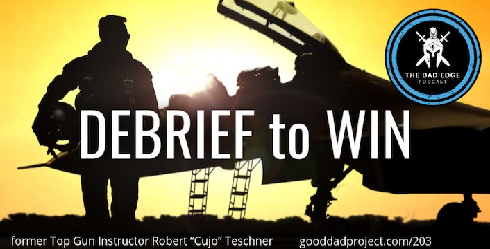 "Debrief to Win with former Top Gun Instructor Robert ""Cujo"" Teschner"
