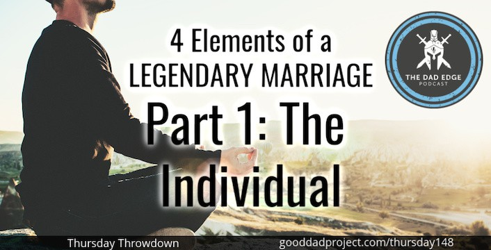 4 Elements of a Legendary Marriage Part 1—The Individual