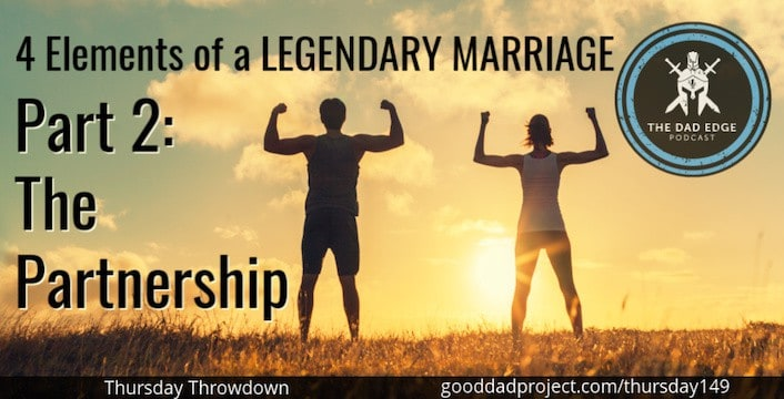 4 Elements of a Legendary Marriage Part 2—The Partnership