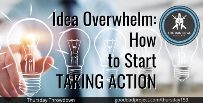 Idea Overwhelm: How to Start Taking Action
