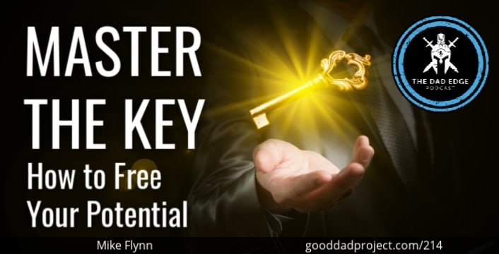 Master the Key: How to Free Your Potential with Mike Flynn