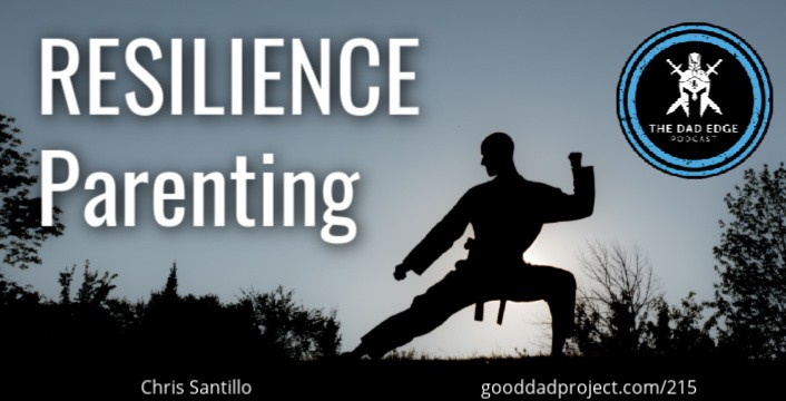 Resilience Parenting with Chris Santillo