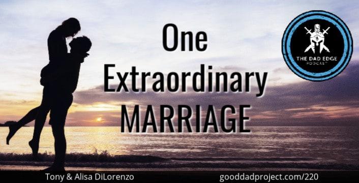 One Extraordinary Marriage with Tony & Alisa DiLorenzo