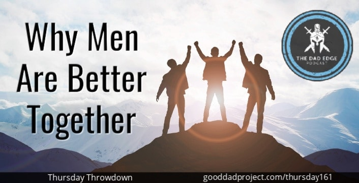 Why Men Are Better Together