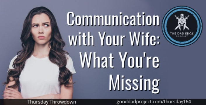 Communication with Your Wife: What You're Missing