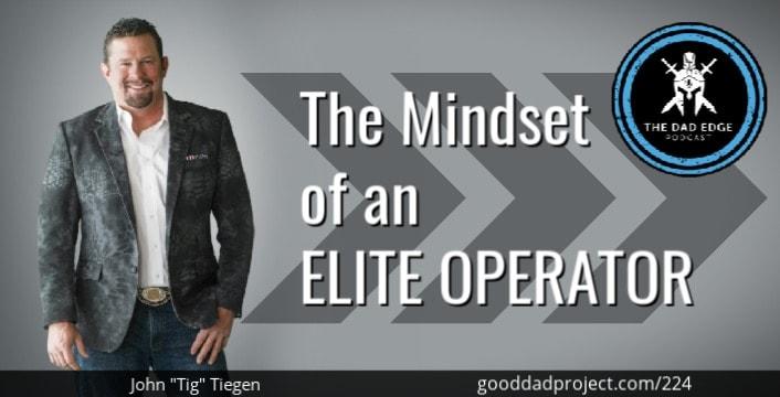 "The Mindset of an Elite Operator with John ""Tig"" Tiegen"