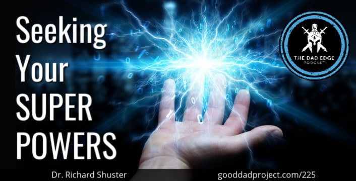 Seeking Your Super Powers with Dr. Richard Shuster