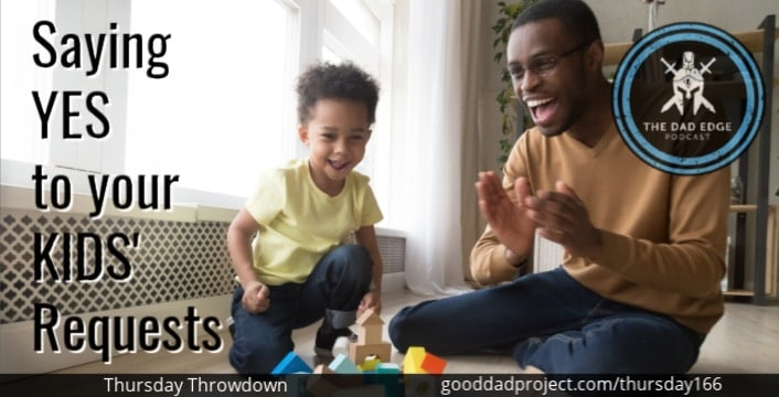"""Saying """"Yes"""" to your Kids' Requests"""