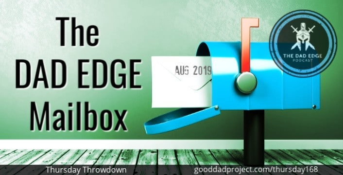 The Dad Edge Mailbox for August 2019