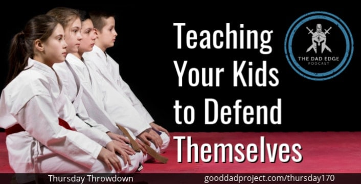 Teaching Your Kids to Defend Themselves