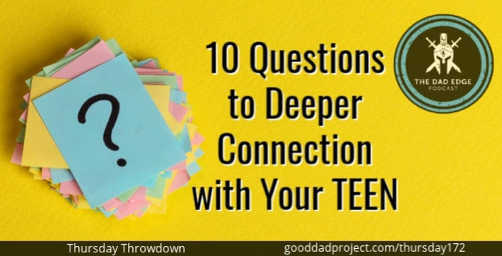 10 Questions to Deeper Connection with Your Teen