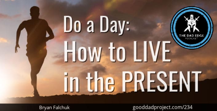 Do a Day: How to Live in the Present with Bryan Falchuk
