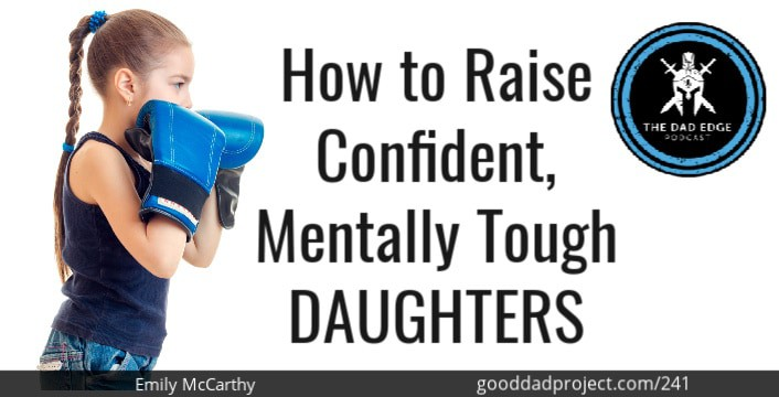 How to Raise Confident, Mentally Tough Daughters with Emily McCarthy