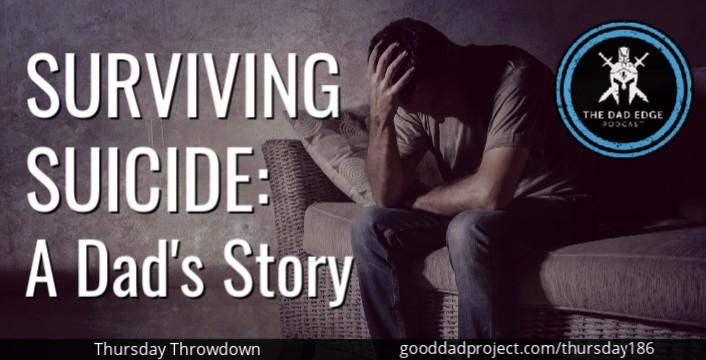 Surviving Suicide: A Dad's Story