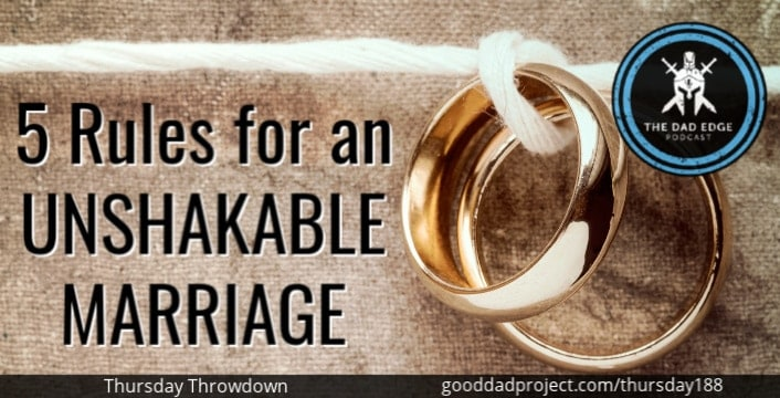5 Rules for an Unshakable Marriage
