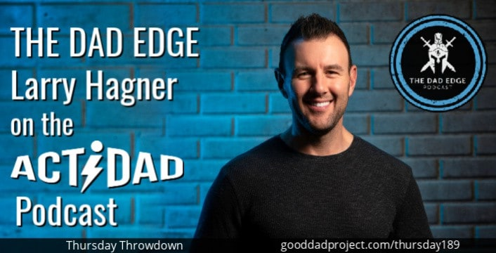The Dad Edge: Larry Hagner on the Actidad Podcast