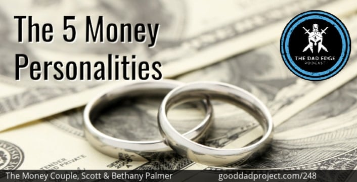 The 5 Money Personalities: Speaking the Same Love and Money Language with The Money Couple, Scott and Bethany Palmer