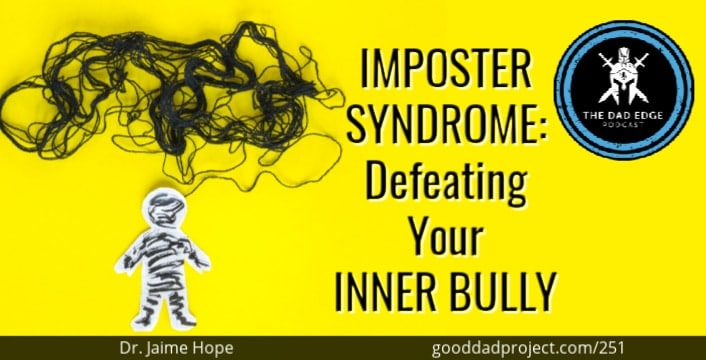 Imposter Syndrome: Defeating Your Inner Bully with Dr. Jamie Hope