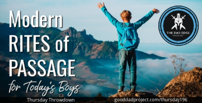 Modern Rites of Passage for Today's Boys