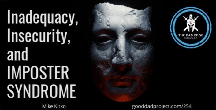 Inadequacy, Insecurity, and Imposter Syndrome with Mike Kitko