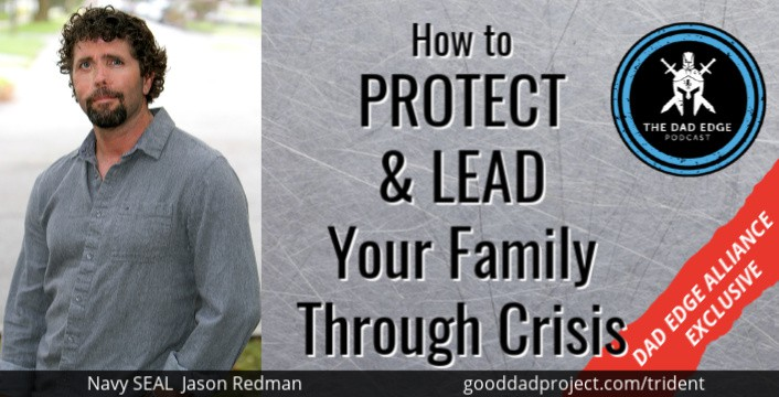 COVID-19: How to Protect and Lead Your Family Through Crisis with Retired Navy SEAL Jason Redman
