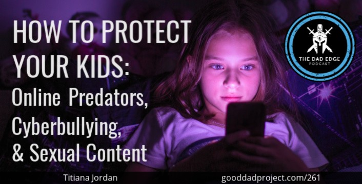 How to Protect Your Kids: Online Predators, Cyberbullying, and Sexual Content with Titania Jordan