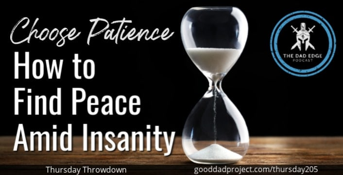 Choose Patience: How to Find Peace Amid Insanity