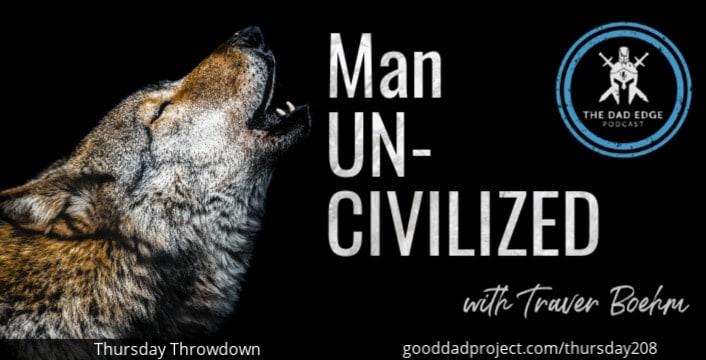 Man Uncivilized with Traver Boehm
