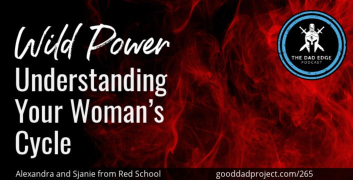 Wild Power: Understanding Your Woman's Cycle with Alexandra and Sjanie from Red School