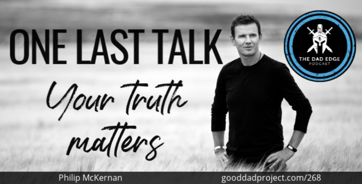 One Last Talk: Your Truth Matters with Philip McKernan