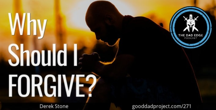 Why Should I Forgive? with Derek Stone