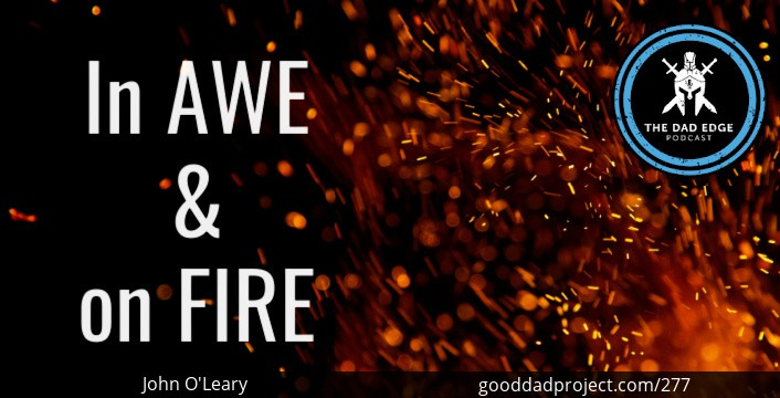 In AWE and On FIRE with John O'Leary