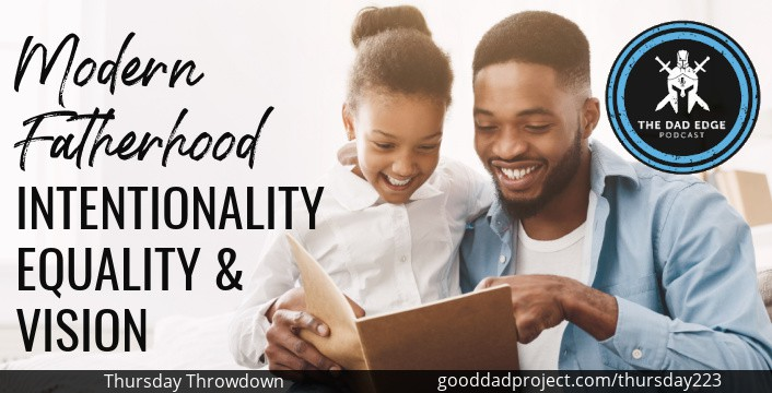 Modern Fatherhood: Intentionality, Equality, and Vision