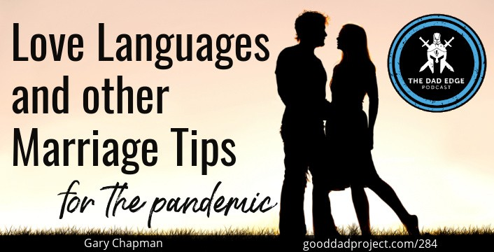 Love Languages and Other Marriage Tips for the Pandemic with Gary Chapman
