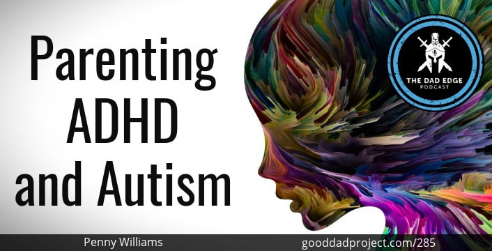 Parenting ADHD and Autism with Penny Williams